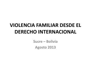 VIOLENCIA FAMILIAR DESDE EL DERECHO INTERNACIONAL