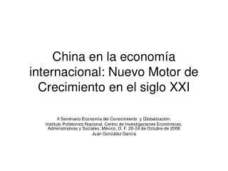China en la economía internacional: Nuevo Motor de Crecimiento en el siglo XXI