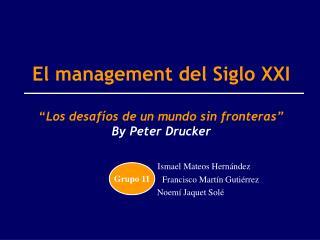 """El management del Siglo XXI """" Los desafíos de un mundo sin fronteras"""" By Peter Drucker"""