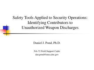Daniel J. Pond, Ph.D. NA-72 Field Support Cadre dan.pond@nnsa.doe