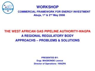 WORKSHOP  COMMERCIAL FRAMEWORK FOR ENERGY INVESTMENT      Abuja, 1 st  & 2 nd  May 2008