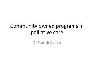 Community owned programs in palliative care