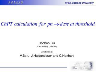 Bochao Liu Xi'an Jiaotong University Collaborators: V.Baru, J.Haidenbauer and C.Hanhart