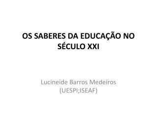 OS SABERES DA EDUCAÇÃO NO SÉCULO XXI