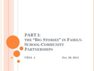 PART I: the �Big Stories� in Family-School-Community Partnerships