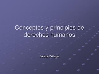 Conceptos y principios de derechos humanos