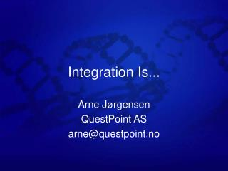 Integration Is...
