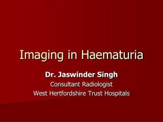 Imaging in Haematuria