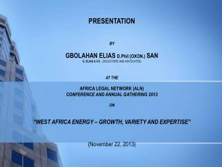 PRESENTATION BY GBOLAHAN ELIAS  D.Phil  (OXON.)  SAN  G. ELIAS & CO.   (SOLICITORS AND ADVOCATES)