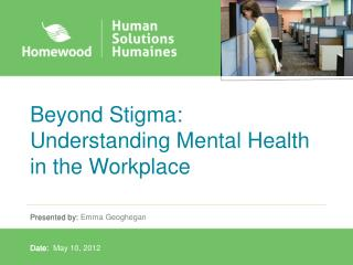 Beyond Stigma: Understanding Mental Health in the Workplace