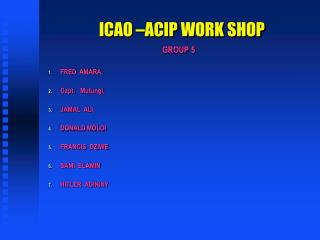 ICAO �ACIP WORK SHOP