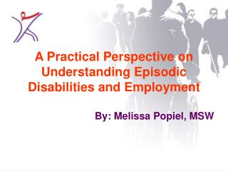 A Practical Perspective on Understanding Episodic Disabilities and Employment