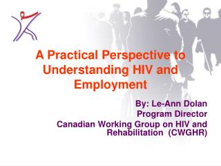 A Practical Perspective to Understanding HIV and Employment