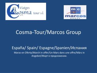 Cosma-Tour/Marcos Group