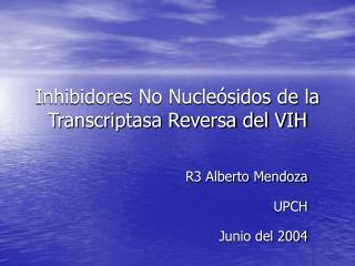 Inhibidores No Nucleósidos de la Transcriptasa Reversa del VIH