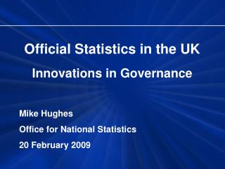 Official Statistics in the UK Innovations in Governance