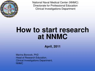 How to start research at NNMC April, 2011 Marina Borovok, PhD Head of Research Education,