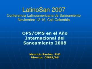 LatinoSan 2007 Conferencia Latinoamericana de Saneamiento Noviembre 12-16, Cali-Colombia