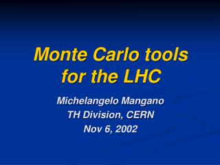 Monte Carlo tools  for the LHC