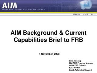 AIM Background & Current Capabilities Brief to FRB