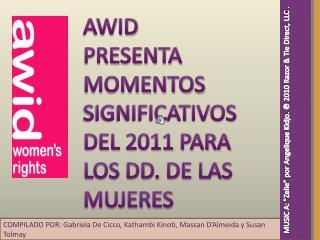 AWID PRESENTA MOMENTOS SIGNIFICATIVOS DEL 2011 PARA LOS DD. DE LAS MUJERES