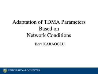 Adaptation of TDMA Parameters Based on Network Conditions