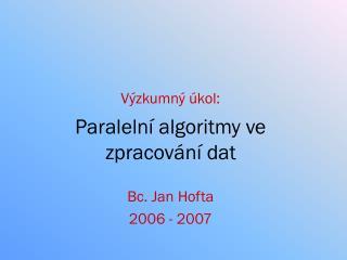 Paralelní algoritmy ve zpracování dat