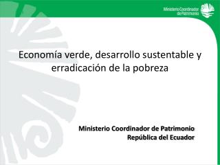 Economía verde, desarrollo sustentable y erradicación de la pobreza