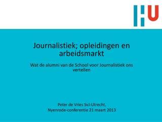 Journalistiek; opleidingen en arbeidsmarkt