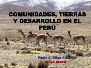 COMUNIDADES, TIERRAS Y DESARROLLO EN EL PERÚ