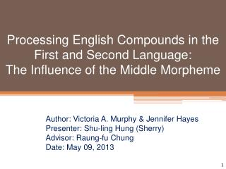 Author: Victoria A. Murphy & Jennifer Hayes Presenter: Shu-ling Hung (Sherry)