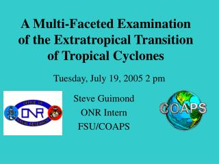 A Multi-Faceted Examination of the Extratropical Transition of Tropical Cyclones