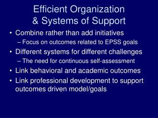 Efficient Organization & Systems of Support
