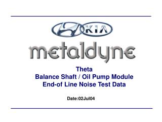 Theta Balance Shaft / Oil Pump Module End-of Line Noise Test Data
