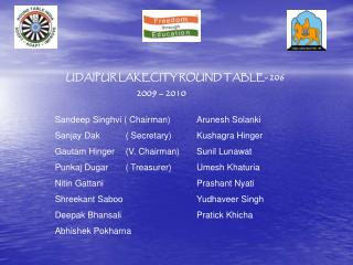 UDAIPUR LAKECITY ROUND TABLE- 206 		2009 – 2010