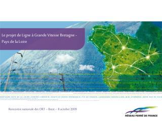 Le projet de Ligne   Grande Vitesse Bretagne - Pays de la Loire