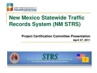New Mexico Statewide Traffic Records System (NM STRS)
