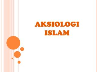 AKSIOLOGI ISLAM