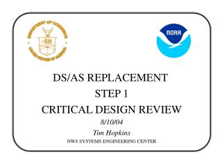 DS/AS REPLACEMENT  STEP 1 CRITICAL DESIGN REVIEW 8/10/04 Tim Hopkins