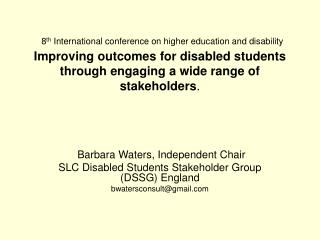 Barbara Waters, Independent Chair SLC Disabled Students Stakeholder Group (DSSG) England