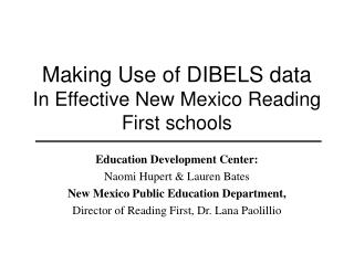 Making Use of DIBELS data In Effective New Mexico Reading First schools