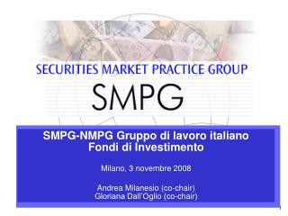 SMPG-NMPG Gruppo di lavoro italiano  Fondi di Investimento Milano, 3 novembre 2008