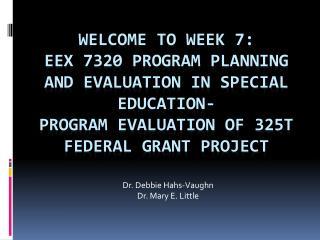 Dr. Debbie Hahs-Vaughn Dr. Mary E. Little