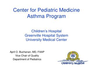 April O. Buchanan, MD, FAAP Vice Chair of Quality Department of Pediatrics