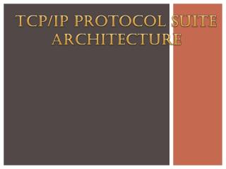 TCP/IP Protocol suite architecture