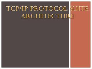TCP/IP Protocol suite architecture