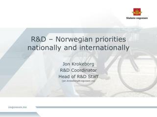 R&D – Norwegian priorities nationally and internationally