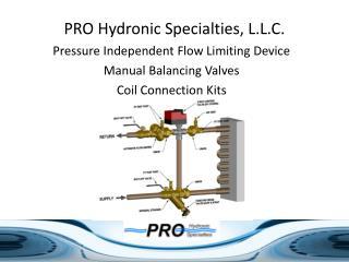 PRO Hydronic Specialties, L.L.C.
