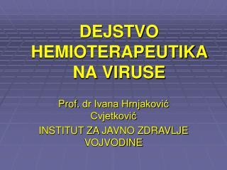 DEJSTVO HEMIOTERAPEUTIKA NA VIRUSE