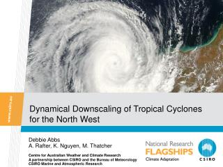 Dynamical Downscaling of Tropical Cyclones for the North West